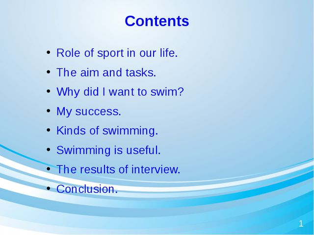 Contents Role of sport in our life. The aim and tasks. Why did I want to swim...