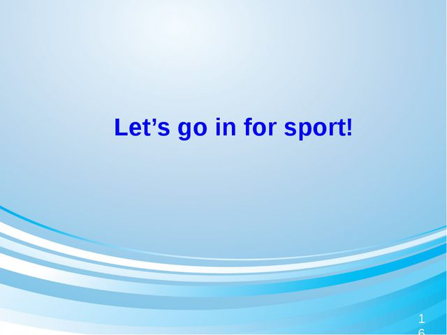 Let's go in for sport! 16