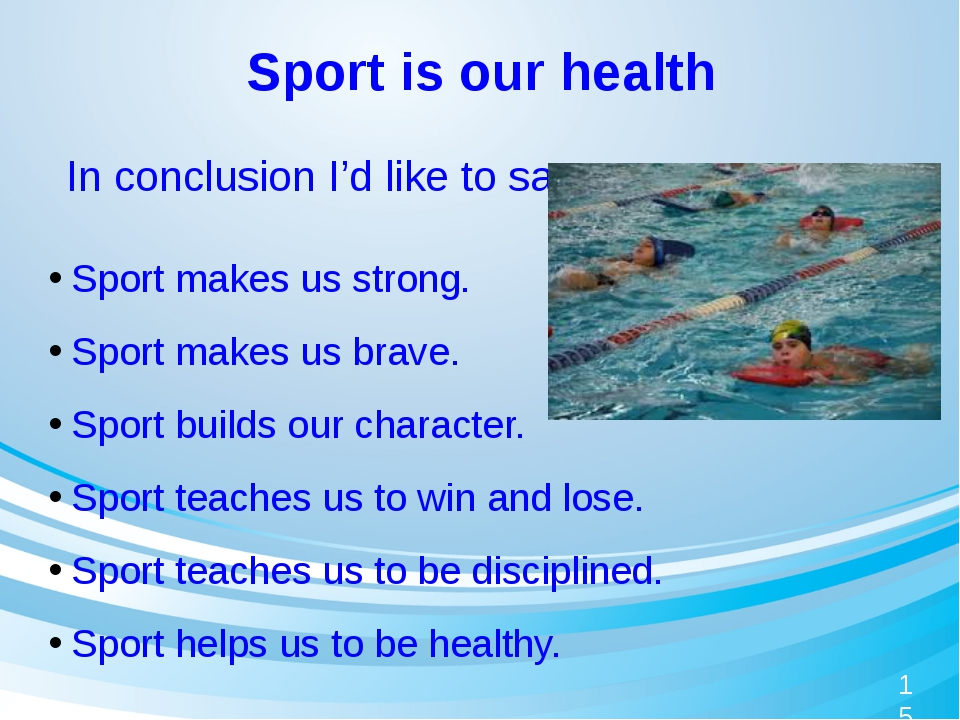 Sport is our health Sport makes us strong. Sport makes us brave. Sport builds...