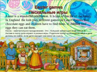 Easter is a wonderful celebration. It is lots of fun for all the family. In E