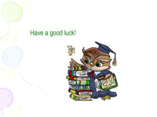Have a good luck!
