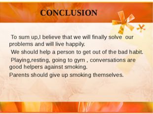 CONCLUSION To sum up,I believe that we will finally solve our problems and w