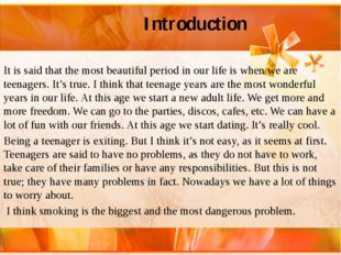 Introduction It is said that the most beautiful period in our life is when w