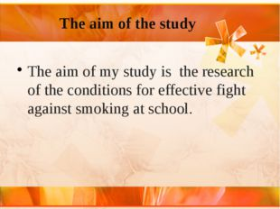 The aim of the study The aim of my study is the research of the conditions f