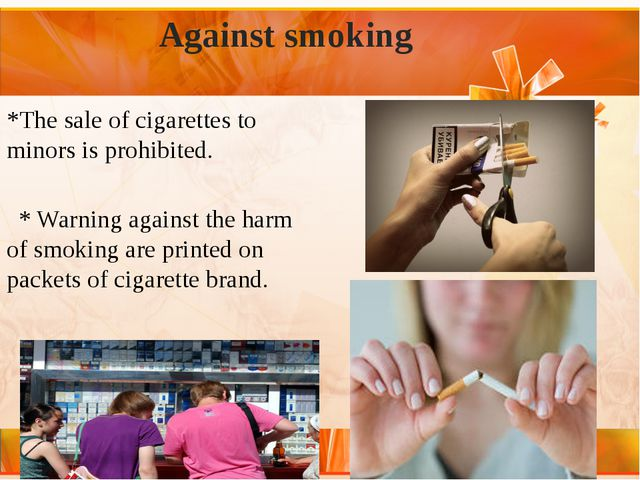 Against smoking *The sale of cigarettes to minors is prohibited. * Warning a...