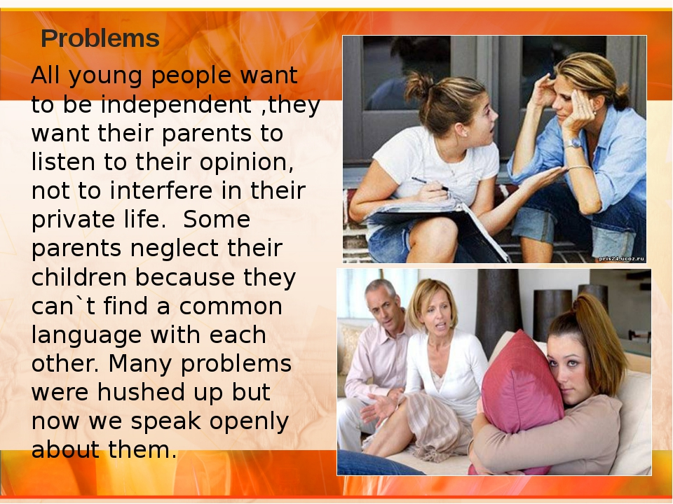 Problems All young people want to be independent ,they want their parents to...