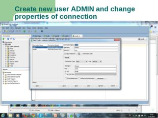 Create new user ADMIN and change properties of connection