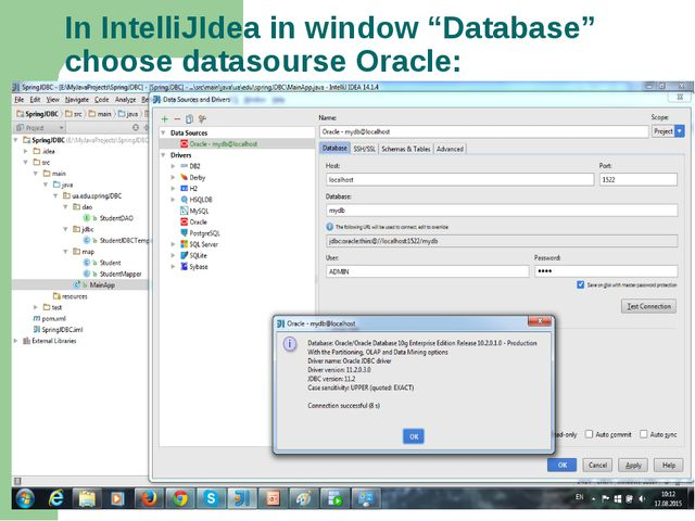 "In IntelliJIdea in window ""Database"" choose datasourse Oracle:"