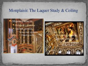 Monplaisir. The Laquer Study & Ceiling