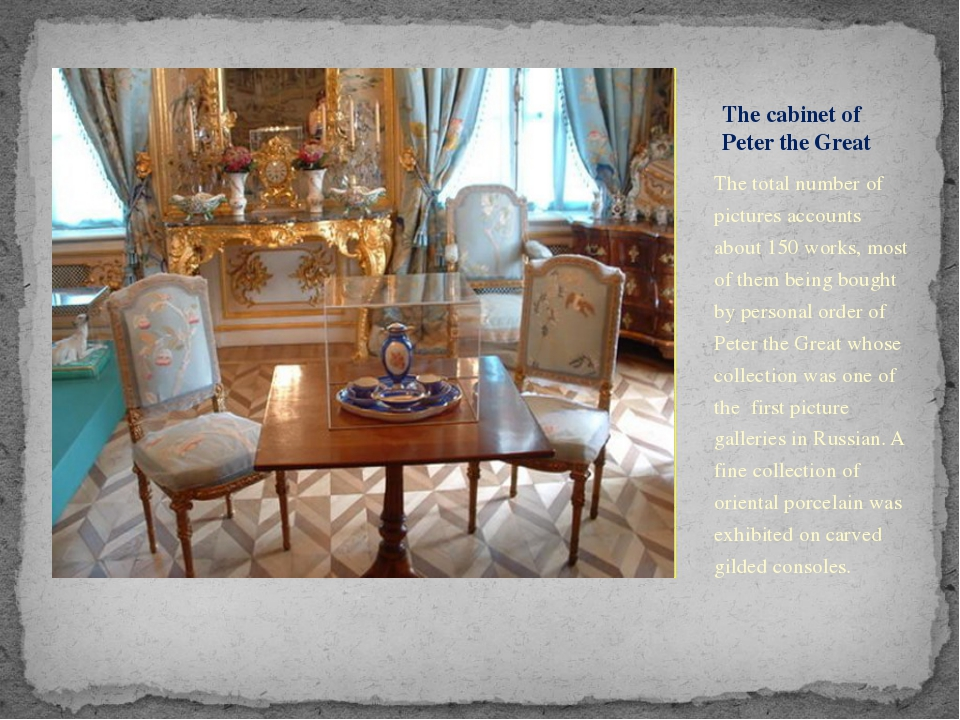 The cabinet of Peter the Great The total number of pictures accounts about 15...