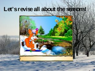 Let's revise all about the seasons!