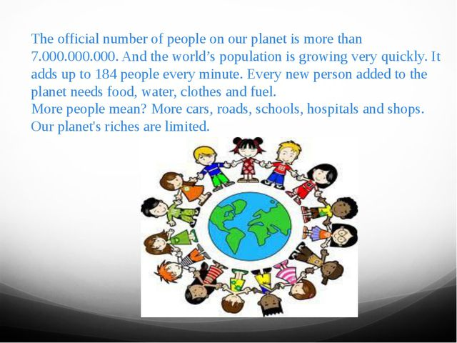 The official number of people on our planet is more than 7.000.000.000. And t...