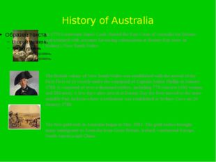 History of Australia In 1770 Lieutenant James Cook charted the East Coast of