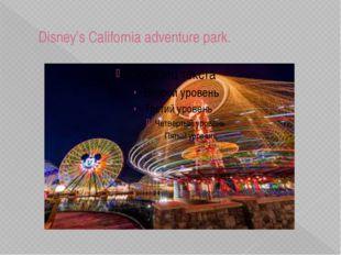 Disney's California adventure park.