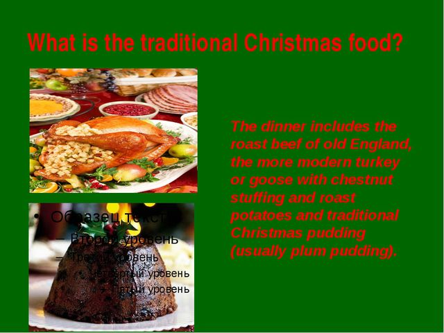 What is the traditional Christmas food? The dinner includes the roast beef of...