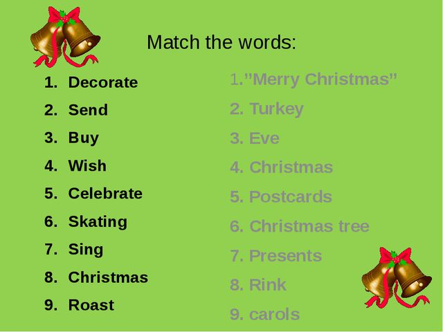 Match the words: Decorate Send Buy Wish Celebrate Skating Sing Christmas Roas...