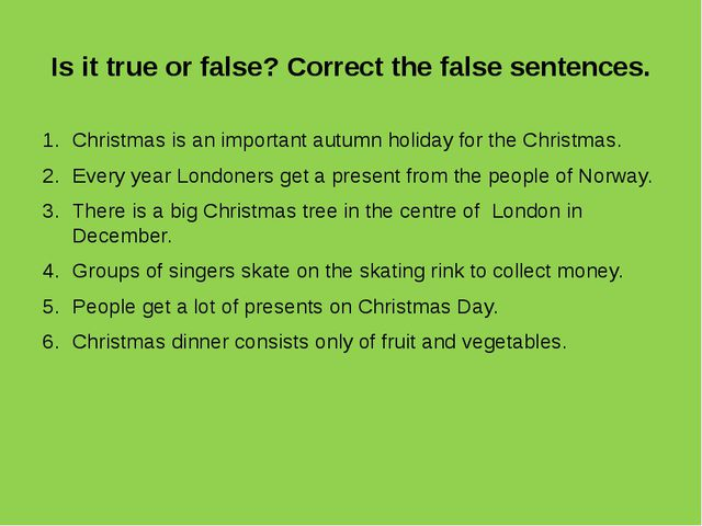 Is it true or false? Correct the false sentences. Christmas is an important a...