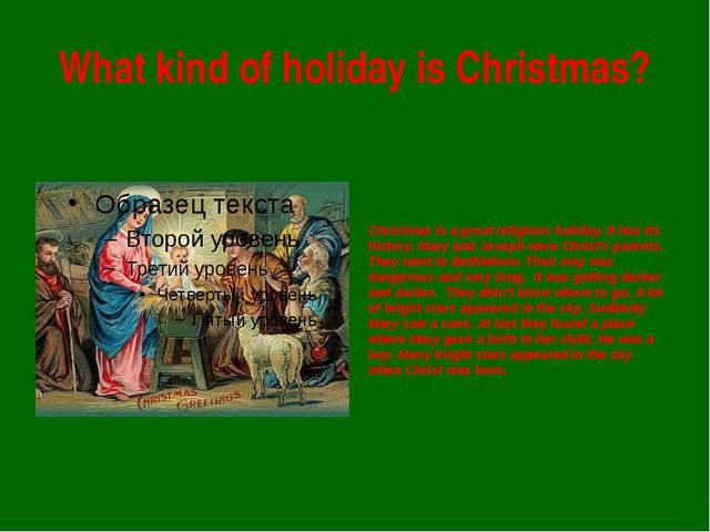 What kind of holiday is Christmas? Christmas is a great religious holiday. It...