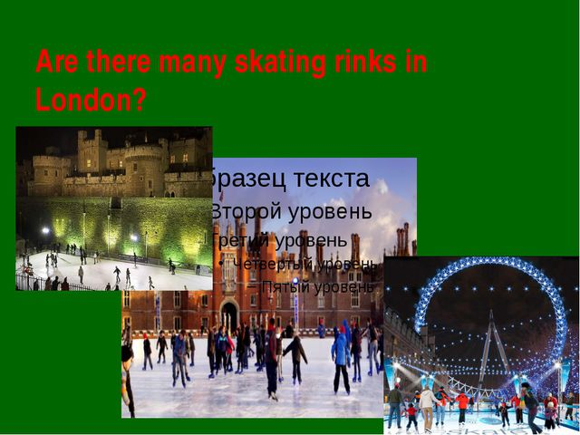 Are there many skating rinks in London?