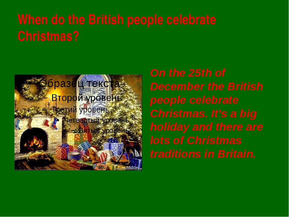 When do the British people celebrate Christmas? On the 25th of December the B...