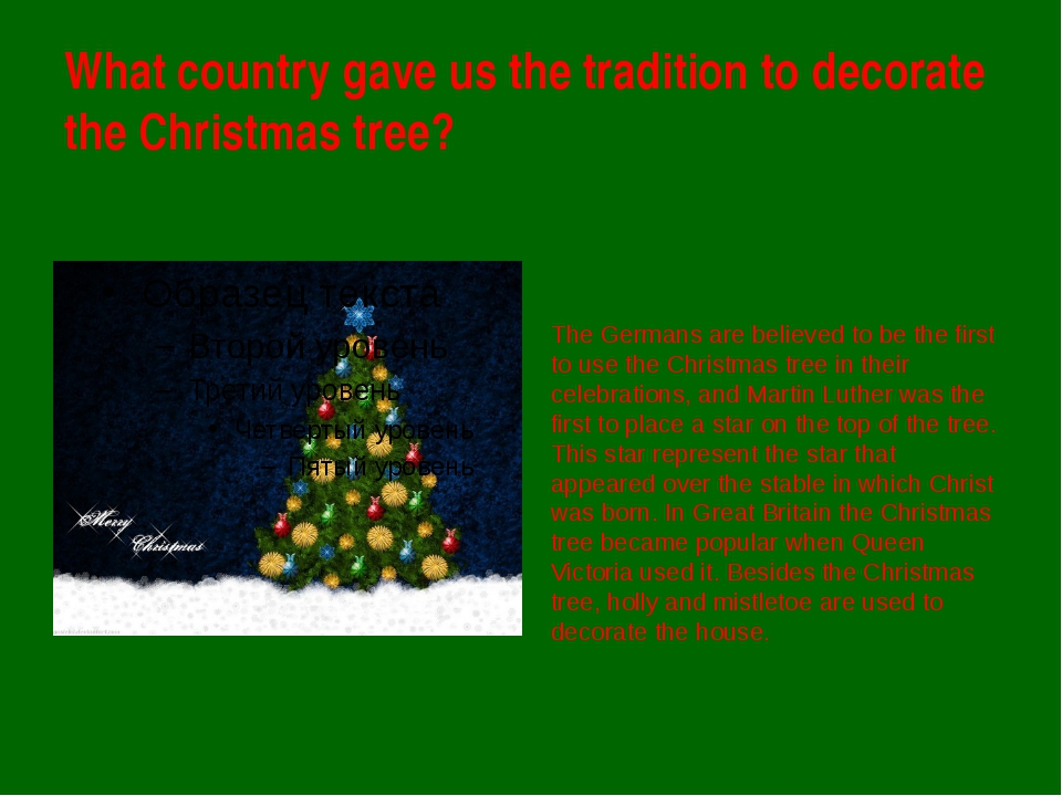 What country gave us the tradition to decorate the Christmas tree? The German...