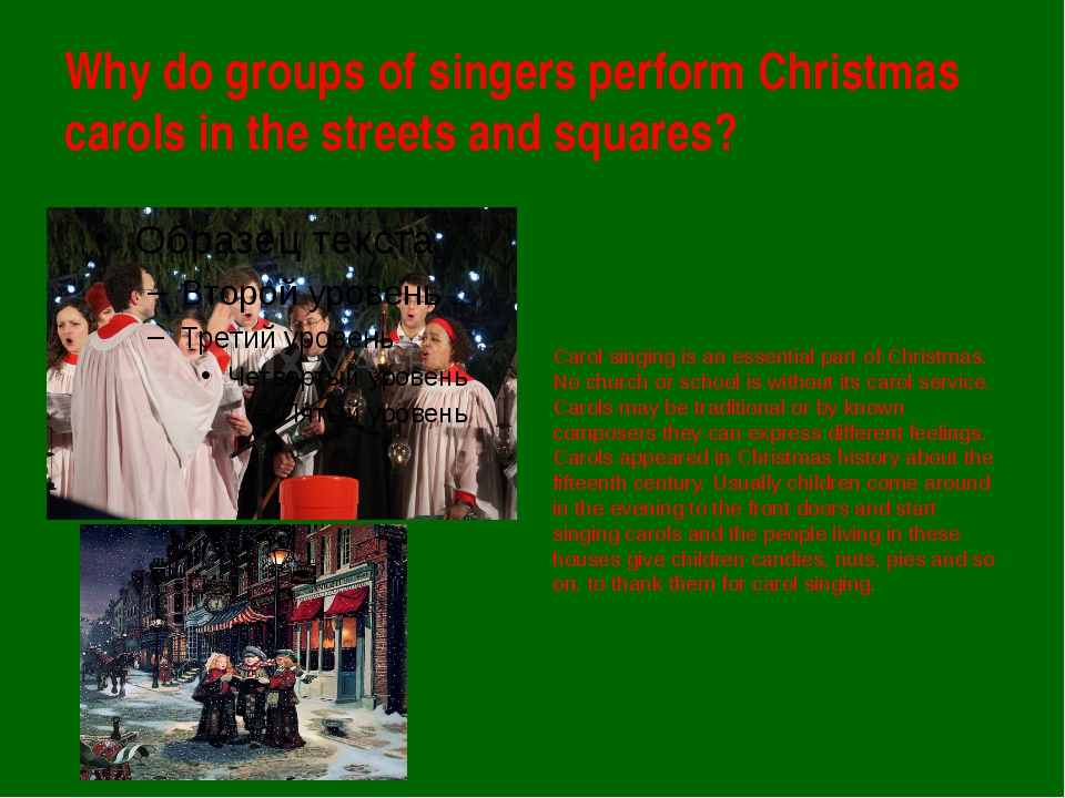 Why do groups of singers perform Christmas carols in the streets and squares?...