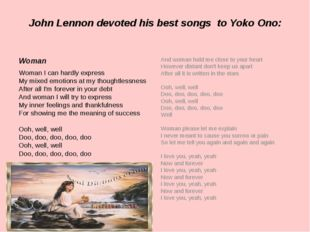 John Lennon devoted his best songs to Yoko Ono: And woman hold me close to yo