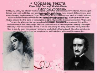 Edgar Allan Poe and Virginia Clemm In May 16, 1836 ,Poe officially married Vi