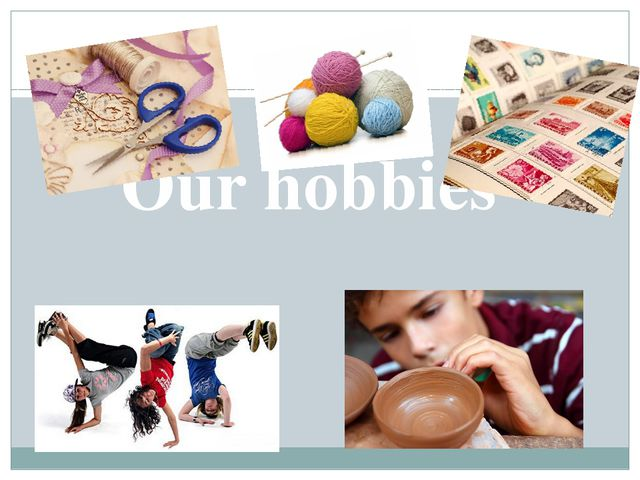 Our hobbies