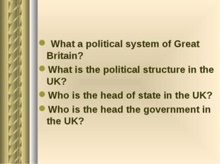 What a political system of Great Britain? What is the political structure in