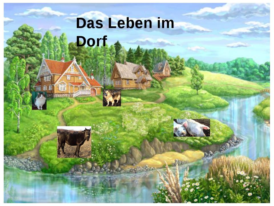 Das Leben im Dorf