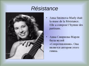 Résistance Anna Smirnova-Marly était la muse de la Résistance. Elle a composé