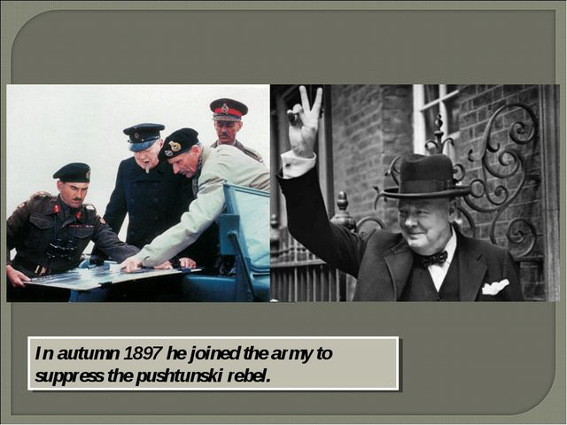 In autumn 1897 he joined the army to suppress the pushtunski rebel.