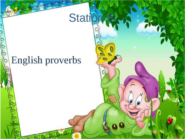 Station 5. English proverbs