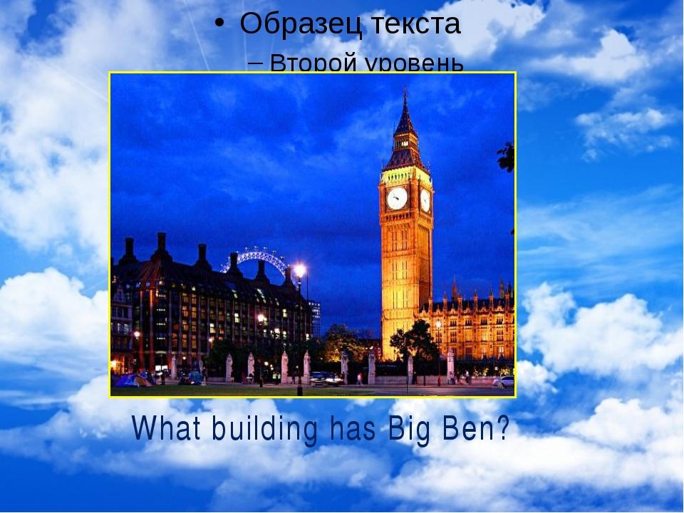 What building has Big Ben?