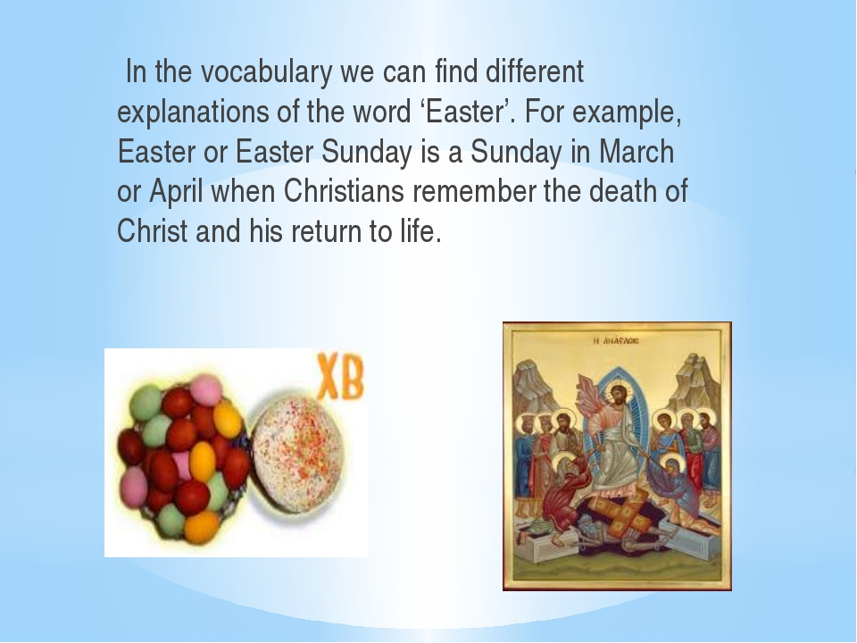 In the vocabulary we can find different explanations of the word 'Easter'. F...