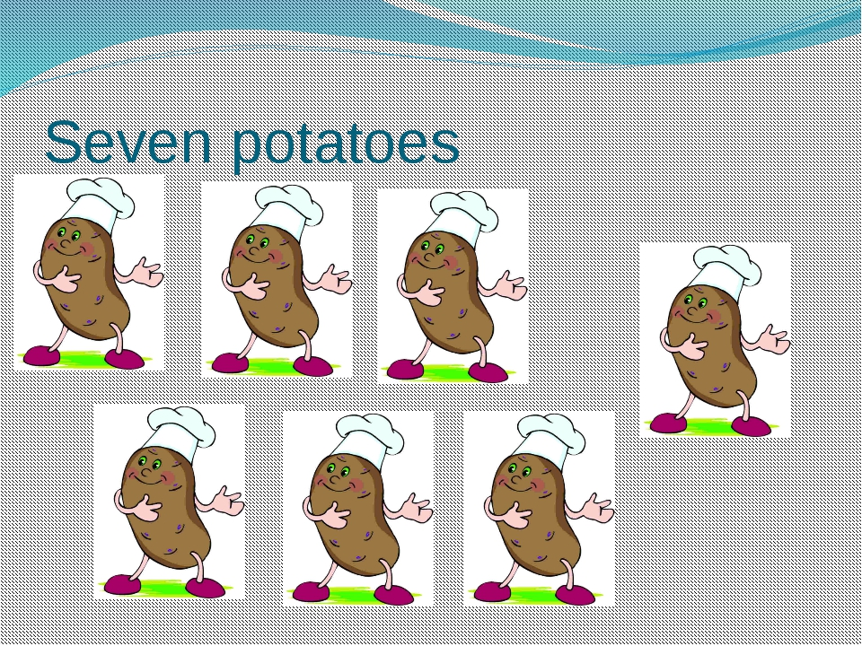 Seven potatoes