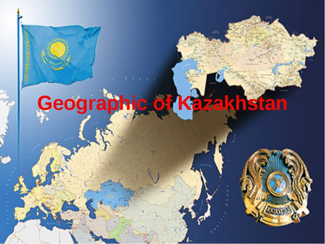 Geographic of Kazakhstan