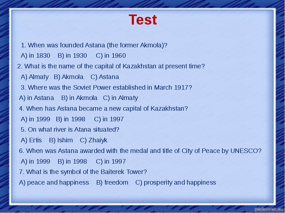 Test   1. When was founded Astana (the former Akmola)?   A) in 1830 B) in 193...