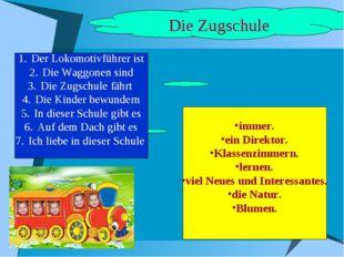 Die Zugschule Der Lokomotivführer ist Die Waggonen sind Die Zugschule fährt D