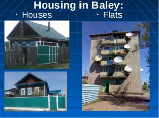 Housing in Baley: Houses Flats