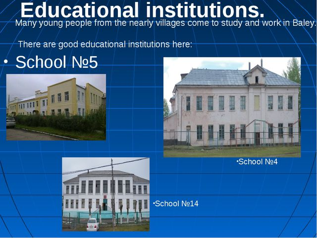 Educational institutions. Many young people from the nearly villages come to...