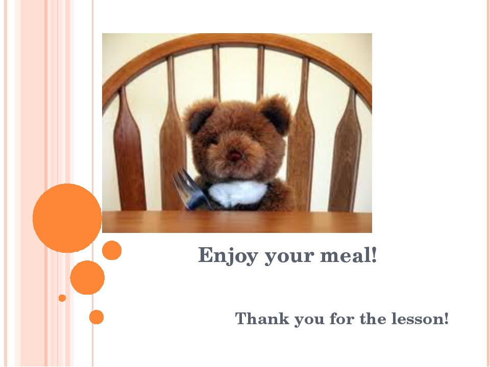Enjoy your meal! Thank you for the lesson!