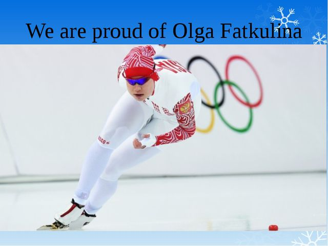 We are proud of Olga Fatkulina