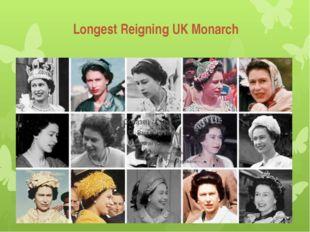 Longest Reigning UK Monarch
