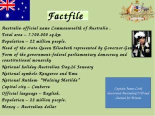 Australia-official name Commonwealth of Australia . Total area – 7.700.000 s