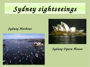 Sydney sightseeings Sydney Harbour Sydney Opera House