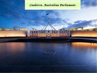 Canberra. Australian Parliament.