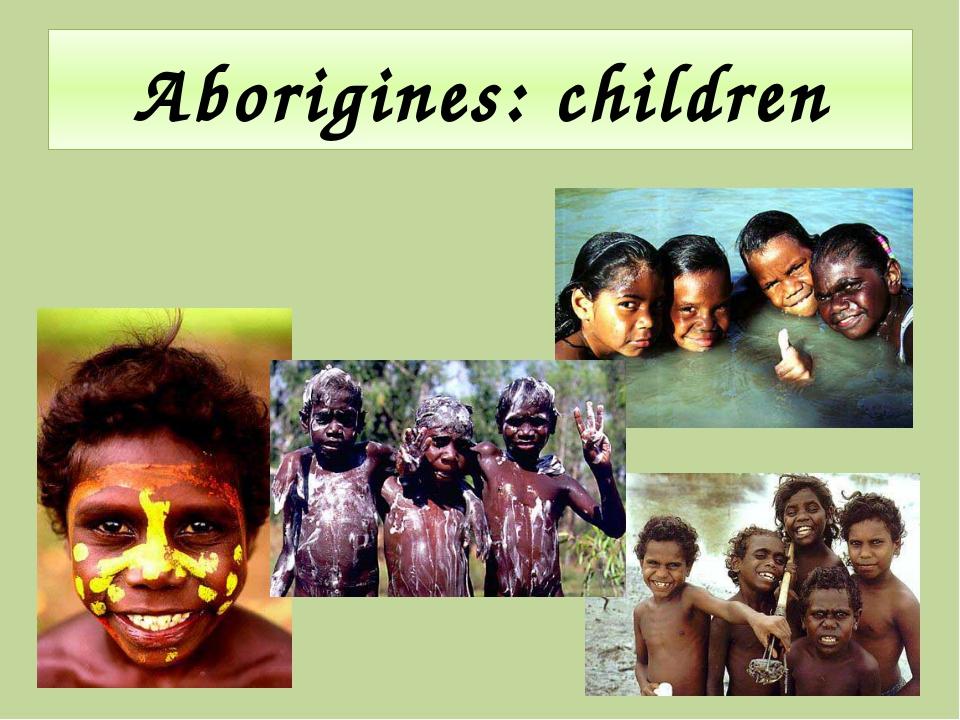 Aborigines: children