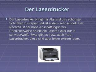 Der Laserdrucker Der Laserdrucker bringt mir Abstand das schönste Schriftbild